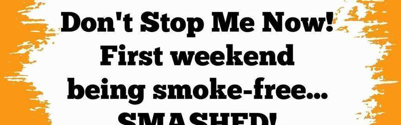 Lisa's Stop Smoking Blog - Day 4 and 5 - the first weekend!