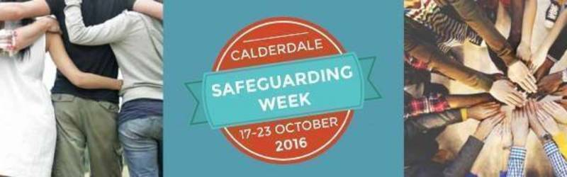 Calderdale Safeguarding Vulnerable Children and Adults Week